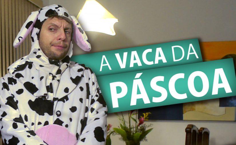 Canal Amigos da Luz – A vaca da Páscoa