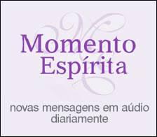 Momento Espírita - Mensagens em áudio diárias