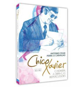 Chico Xavier: O Homem, a Obra e as Repercussões