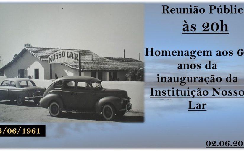 Homenagem aos 60 anos de inauguração da Instituição Nosso Lar – Reunião Pública – 02.06.2021